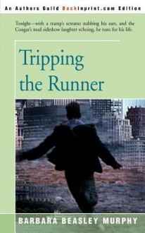 Tripping the Runner - Barbara Beasley Murphy