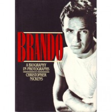Brando: A Biography in Photographs - Christopher Nickens