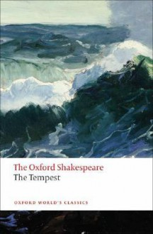 The Oxford Shakespeare: The Tempest (Oxford World's Classics) - Stephen Orgel, William Shakespeare