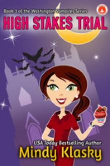 High Stakes Trial (Magical Washington #3) - Mindy Klasky