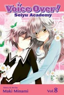 Voice Over!: Seiyu Academy, Vol. 8 - Maki Minami