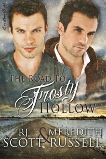 The Road To Frosty Hollow - Meredith Russell, R.J. Scott