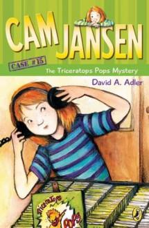 Cam Jansen: the Triceratops Pops Mystery #15 - David A. Adler, Susanna Natti