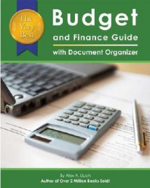 The Very Best Budget and Finance Guide with Document Organizer - Alex A. Lluch