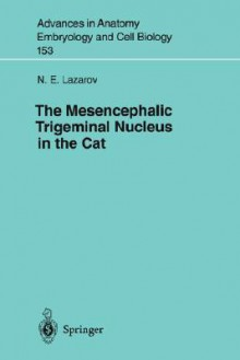 The Mesencephalic Trigeminal Nucleus in the Cat - N.E. Lazarov