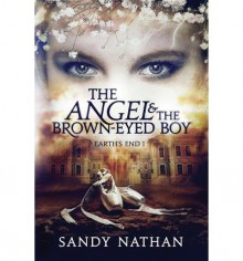 [ The Angel & the Brown-Eyed Boy ] By Nathan, Sandy ( Author ) [ 2011 ) [ Paperback ] - Sandy Nathan