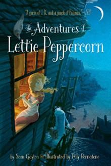 The Adventures of Lettie Peppercorn - Sam Gayton, Poly Bernatene