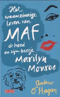 Het waanzinnige leven van Maf de hond en zijn baasje Marilyn Monroe - Andrew O'Hagan, Tilly Maters, Eugène Dabekaussen