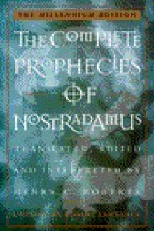The Complete Prophecies of Nostradamus - Henry C Roberts; Robert Lawrence