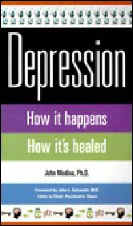Depression: How It Happens How It's Healed - John Medina