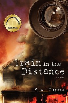 Train in the Distance - S. Capps