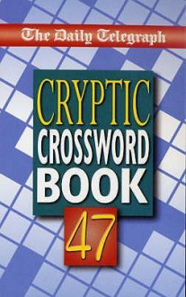 """The Daily Telegraph"" Book Of Cryptic Crosswords 47 - Daily Telegraph"