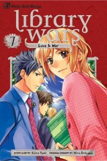 Library Wars: Love & War, Vol. 7 - Kiiro Yumi, Hiro Arikawa