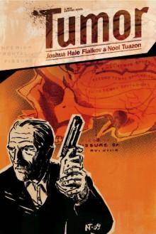 Tumor - Joshua Hale Fialkov, Noel Tuazon