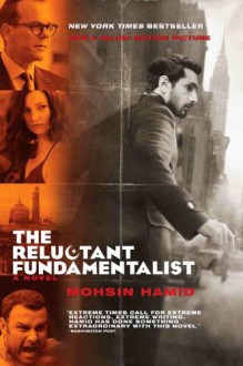 The Reluctant Fundamentalist (Movie Tie-In) - Mohsin Hamid