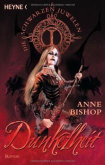 Dunkelheit (Die schwarzen Juwelen, #1) - Ute Brammertz, Anne Bishop