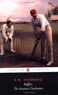 Raffles: The Amateur Cracksman - E.W. Hornung, Richard Lancelyn Green