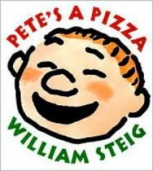 Pete's a Pizza - William Steig