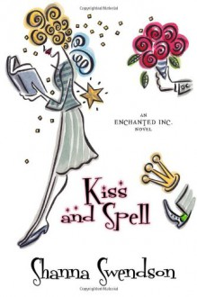 Kiss and Spell - Shanna Swendson