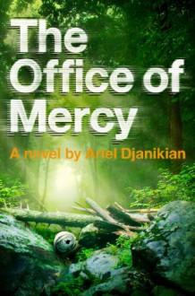 The Office of Mercy - Ariel Djanikian