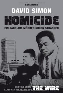 Homicide. Ein Jahr auf mörderischen Straßen - David Simon, Gabriele Gockel, Barbara Steckhan, Thomas Wollermann