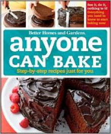 Anyone Can Bake (Better Homes & Gardens) - Better Homes and Gardens, Tricia Laning