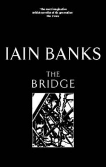 The Bridge - Iain Banks