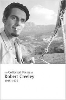 The Collected Poems, 1945-1975 - Robert Creeley