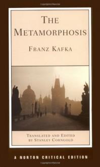 The Metamorphosis (Norton Critical Editions) - Franz Kafka, Stanley Corngold
