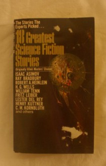 EIGHTEEN (18) GREATEST SCIENCE FICTION STORIES: Helen O'Loy; Memento Homo; The Bright Illusion; The Custodian; The Golem; The Cold Equations; The Dwindling Sphere; Don't Look Now; Seven Day Terror; Politics; Requiem - Laurence M. (editor) (Lester del Rey; Walter M. Miller; C. L. Moore; Avram Davidson; Tom Godwin; William Hawkins; Henry Kutcher; R. A. Lafferty; Murray Leinster; Robert A. Heinlein; C. M. Kornbluth; William Tenn; Isaac Asimov; Jerome Bixby) Janifer