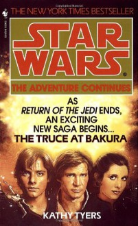 The Truce at Bakura: Star Wars - Kathy Tyers