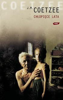 Sceny z prowincjonalnego życia 1: Chłopięce lata - John Maxwell Coetzee