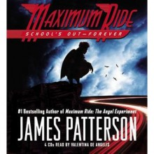 School's Out--Forever: A Maximum Ride Novel (Audio) - James Patterson, Valentina De Angelis