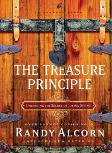 The Treasure Principle: Unlocking the Secret of Joyful Giving (LifeChange Books) - Randy Alcorn