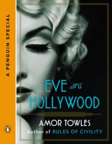 Eve in Hollywood - Amor Towles