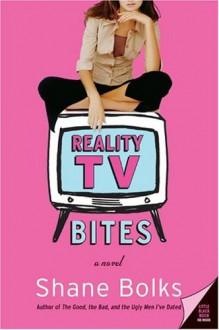 Reality TV Bites - Shane Bolks