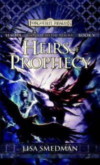Heirs of Prophecy  - Lisa Smedman
