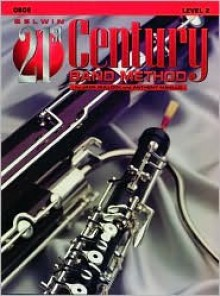 Belwin 21st Century Band Method, Level 2: Oboe - Jack Bullock, Anthony Maiello