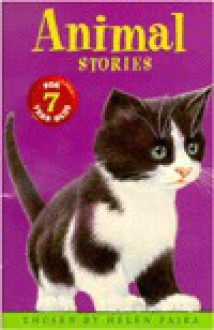 Animal Stories for Seven Year Olds - Helen Paiba, Tony Ross