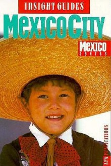 Insight Mexico City (Insight Guide Mexico City) - Insight Guides, Prentice Hall General Reference & Travel