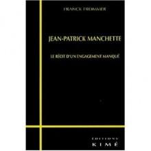 Jean Patrick Manchette: Le récit d'un engagement manqué - Franck Frommer