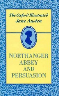 The Oxford Illustrated Jane Austen: Volume V: Northanger Abbey - R.W. Chapman, Jane Austen