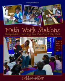 Math Work Stations: Independent Learning You Can Count On, K-2 - Debbie Diller