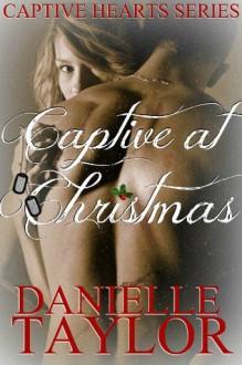 Captive at Christmas - Danielle Taylor