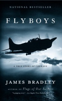 Flyboys: A True Story of Courage - James Bradley