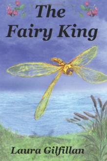 The Fairy King - Laura Gilfillan