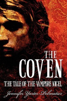 The Coven: The Tale of the Vampire Nigel - Jennifer Yarter-Polmatier