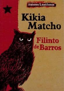 Kikia Matcho - Filinto de Barros