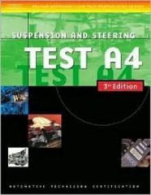 Automotive ASE Test Preparation Manuals, 3E A4: Suspension and Steering (Delmar Learning's Ase Test Prep Series) - Thomson Delmar Learning Inc.