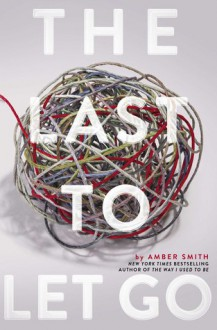 The Last to Let Go - Amber Smith